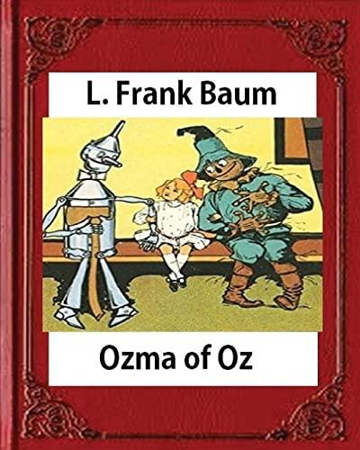 Ozma of Oz (Books of Wonder) by L. Frank Baum (Author), John R. Neill (Illustra: L. Frank Baum