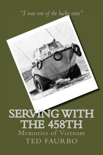 Serving With The 458th: Memories of Vietnam: Faurbo, Ted