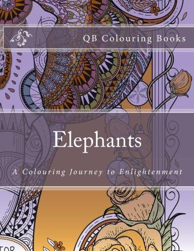 Elephants - A Colouring Book Journey to Enlightenment (QB Books): L Lench