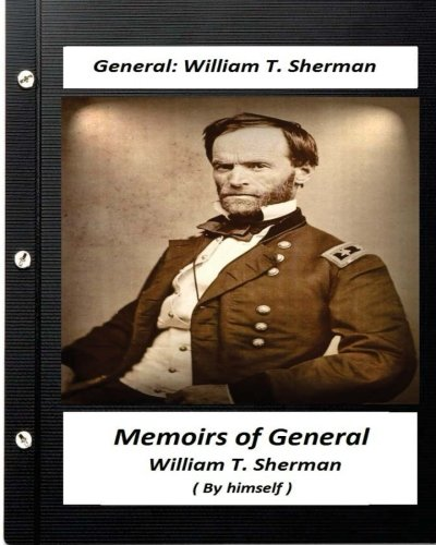 9781530756254: Memoirs of General William T. Sherman, Written by Himself (1875)