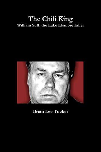 The Chili King: William Suff, the Lake: Brian Lee Tucker