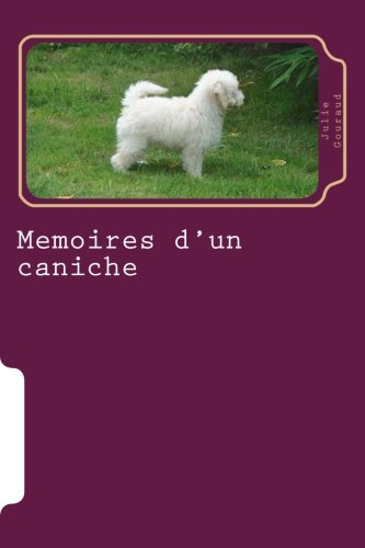 Memoires D'Un Caniche: Gouraud, Mme Julie