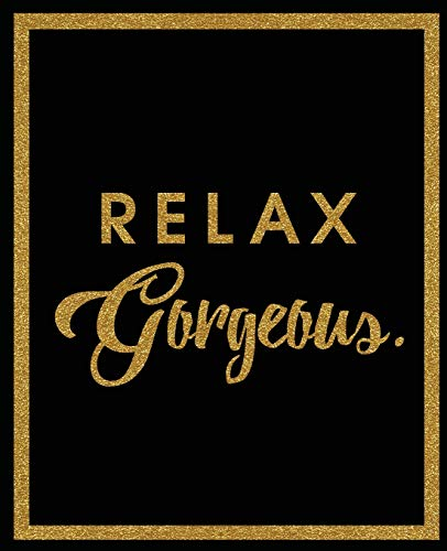 9781530761760: Relax Gorgeous