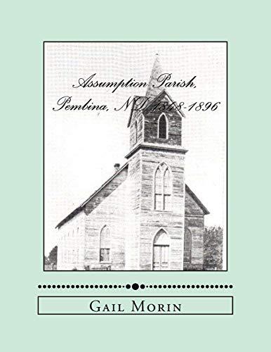 Assumption Parish, Pembina, ND 1848-1896: Gail Morin