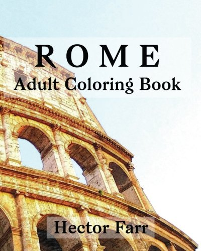 9781530765171: Rome : Adult Coloring Book: Italy Sketches Coloring Book: Volume 2 (Wonderful Italy Series)