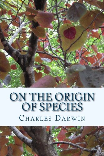 9781530766161: On the Origin of Species by Means of Natural Selection: or the Preservation of Favoured Races in The Struggle for Life (First Edition)
