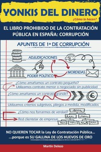 9781530766178: Yonkis del dinero: El libro prohibido de la contratación pública en españa: corrupción (Spanish Edition)