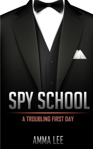 9781530768905: Spy School # 1: A Troubling First Day (Volume 1)