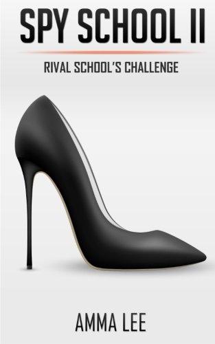Spy School # 2: Rival School's Challenge! (Volume 2): Lee, Amma