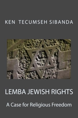 Lemba Jewish Rights: A Case for Religious: Sibanda, Ken