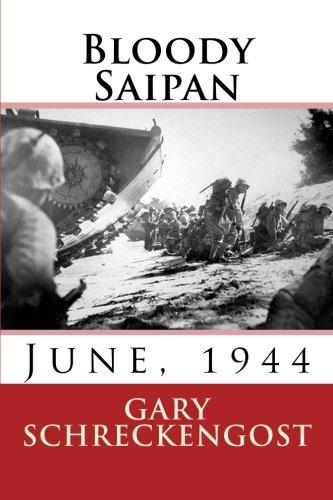 9781530770700: Bloody Saipan, June 1944