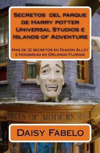 9781530778263: Secretos del parue de Harry potter Universal Studios e Islands of Adventure: Mas de 32 secretos en Diagon Alley e Hogsmead en Orlando Florida