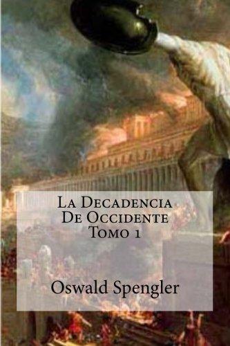 9781530780402: La Decadencia De Occidente Tomo 1 (Spanish Edition)