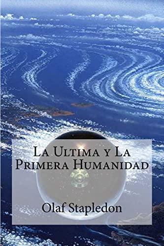 9781530780709: La Ultima y La Primera Humanidad