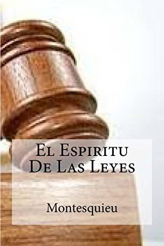 9781530780983: El Espiritu De Las Leyes (Spanish Edition)