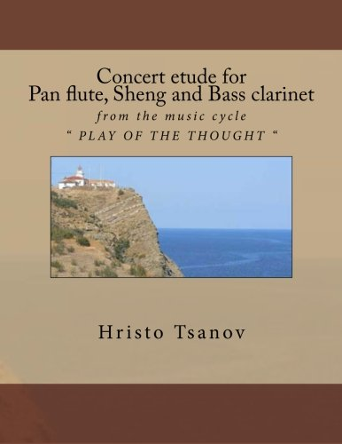 9781530783045: Concert etude for pan flute, sheng and bass clarinet: from the music cycle