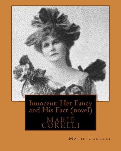 Innocent: Her Fancy and His Fact(1914) by: Corelli, Marie