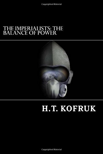 The Imperialists: The Balance of Power (Volume 1): Mr. H.T. Kofruk