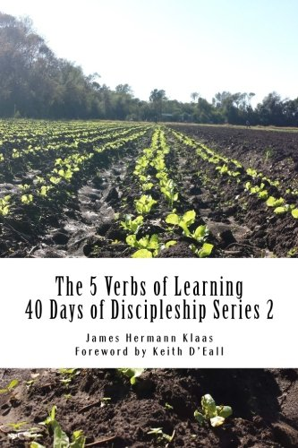 9781530783663: 40 Days of Discipleship Series 2: The 5 Verbs of Learning (Volume 2)