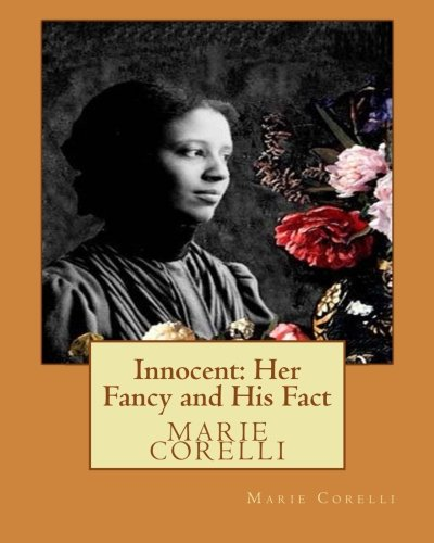 Innocent: Her Fancy and His Fact(1914), by: Corelli, Marie