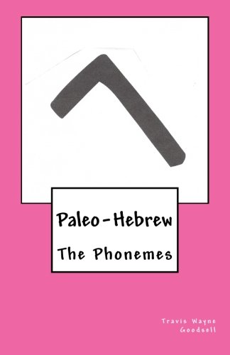 9781530790241: Paleo-Hebrew: The Phonemes: Volume 3 (The Paleo-Hebrew Alphabet series)