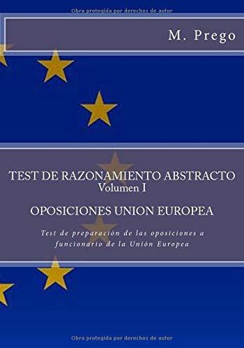 9781530791286: Test de RAZONAMIENTO ABSTRACTO. Volumen I. OPOSICIONES UNION EUROPEA: Test de preparación de las oposiciones a funcionario de la Unión Europea: Volume 3