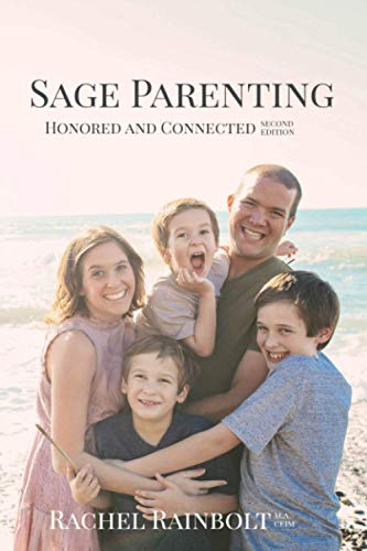 9781530794805: Sage Parenting: Honored and Connected (Volume 1)