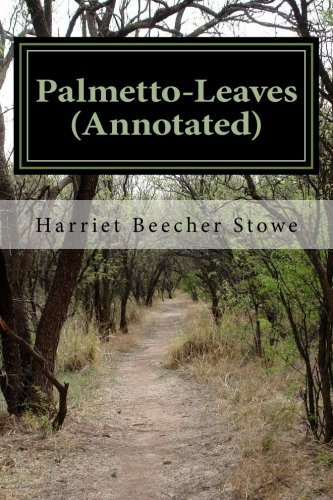 9781530794867: Palmetto-Leaves (Annotated)