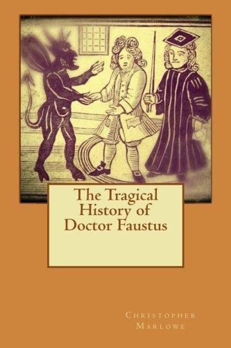 9781530798216: The Tragical History of Doctor Faustus