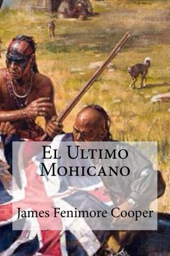 9781530800940: El Ultimo Mohicano (Spanish Edition)