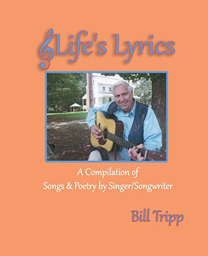 9781530802234: Life's Lyrics: A Compilation of Songs & Poetry by Singer/Songwriter, Bill Tripp.