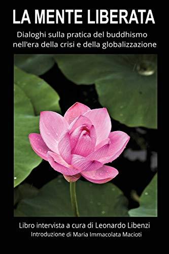 La Mente Liberata: Dialoghi Sulla Pratica del: Libenzi, Leonardo