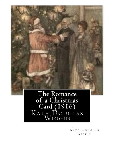 The Romance of a Christmas Card (1916),: Kate Douglas Wiggin