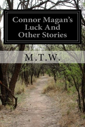 Connor Magan s Luck and Other Stories: M T W