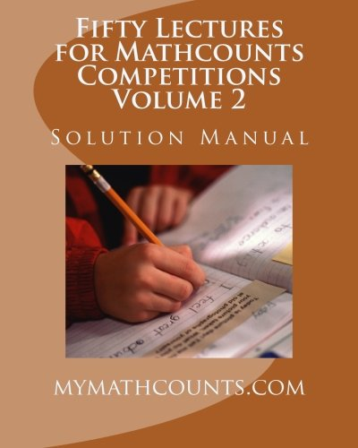 Fifty Lectures for Mathcounts Competitions (2) Solution: Yongcheng Chen