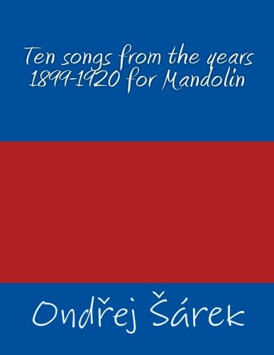 9781530806935: Ten songs from the years 1899-1920 for Mandolin