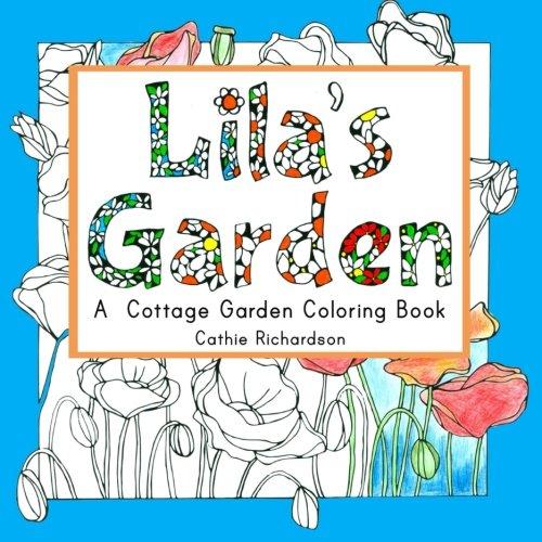 9781530810420: Lila's Garden: A Cottage Garden Coloring Book
