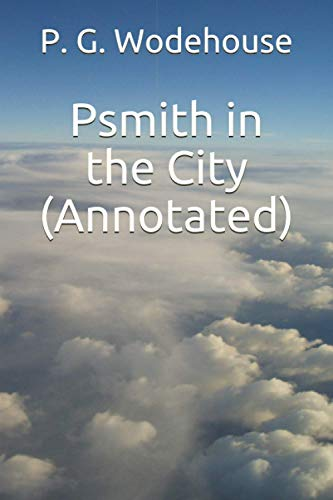 9781530811106: Psmith in the City (Annotated)