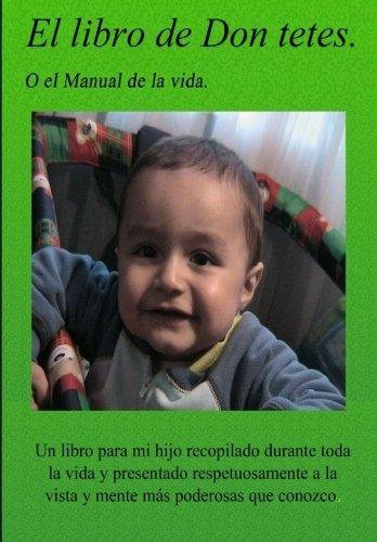 9781530812950: El Libro de Don Tetes: O el manual de la vida (Spanish Edition)