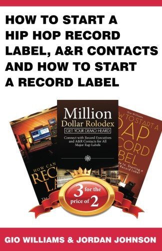 How to start a Hip Hop Record Label, A&R Contacts and How to Start a Record Label: Book Bundle ...