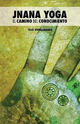 9781530818389: Jnana Yoga: El Camino del Conocimiento