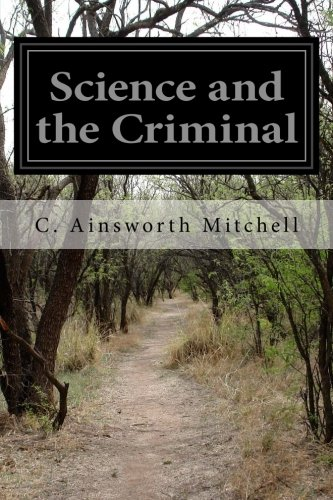 Science and the Criminal (Paperback): C Ainsworth Mitchell