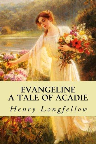 9781530823383: Evangeline A Tale of Acadie