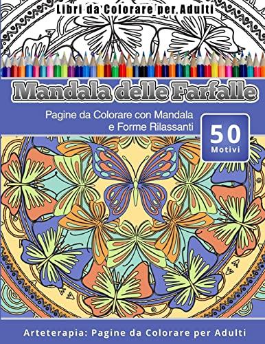 Libri Da Colorare Per Adulti Mandala Delle: Delle Farfalle, Mandala