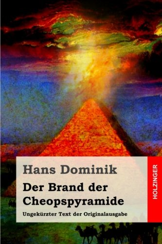 9781530829439: Der Brand der Cheopspyramide: Ungekürzter Text der Originalausgabe
