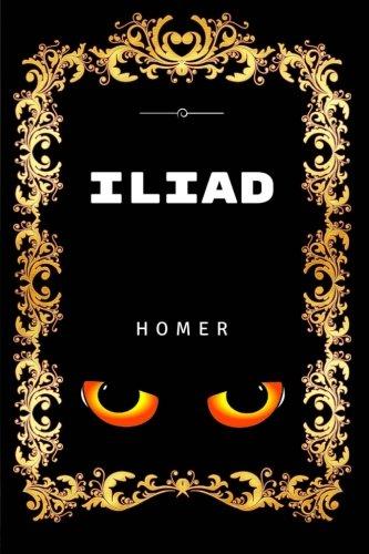 9781530829590: Iliad: Premium Edition - Illustrated