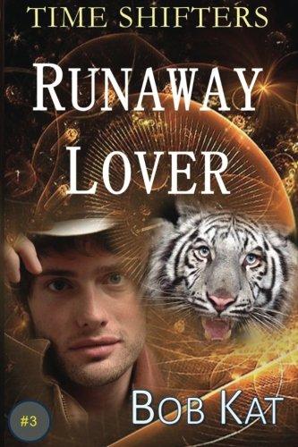 Runaway Lover: Time Shifters Book #3: Kat, Bob