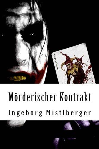 9781530831760: Mörderischer Kontrakt: (Die Fälle des Major Joschi Bernauer 1) (German Edition)