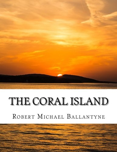 9781530832170: The Coral Island