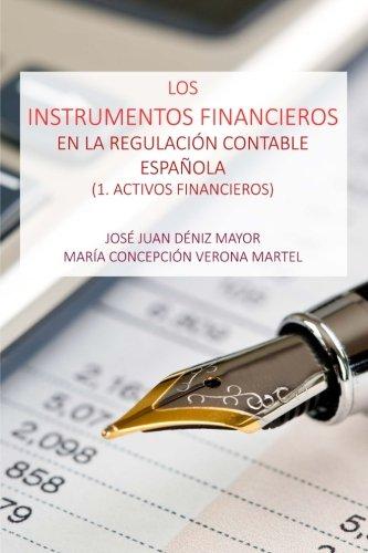 9781530833610: Los Instrumentos Financieros en la Regulacion Contable Espanola: 1 Activos Financieros (Spanish Edition)